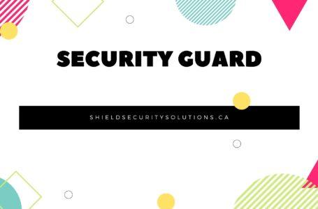 Choosing a Security Guard