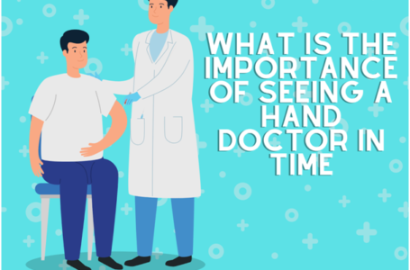 The Importance of Seeing a Hand Doctor ASAP