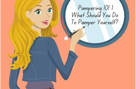 How Should You Pamper Yourself?