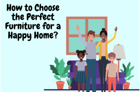 How to Choose the Perfect Furniture for a Happy Home
